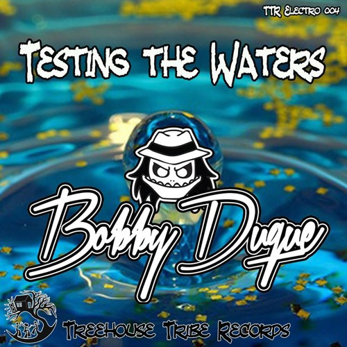 Bobby Duque - Testing The Waters [Available on Beatport]
