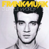 Frankmusik - 3 Little Words (Klar&PF rmx)