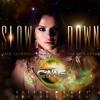Selena Gomez - Slow Down (Saul Gutierrez Krazzy Rmx)