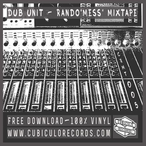 """Dub Unit - Rando""""Mess""""  Mixtape [CRMT005 - 100% VINYL  - FREE DOWNLOAD]"""