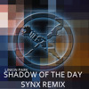 Shadow Of The Day - Linkin Park (Synx Remix)