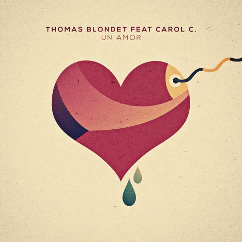 """Thomas Blondet Feat. Carol C. """"Un Amor"""" (Double A. Moombah Remix)"""