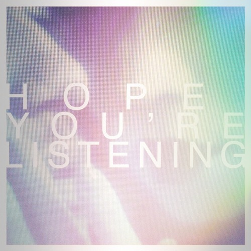 Hope You're Listening