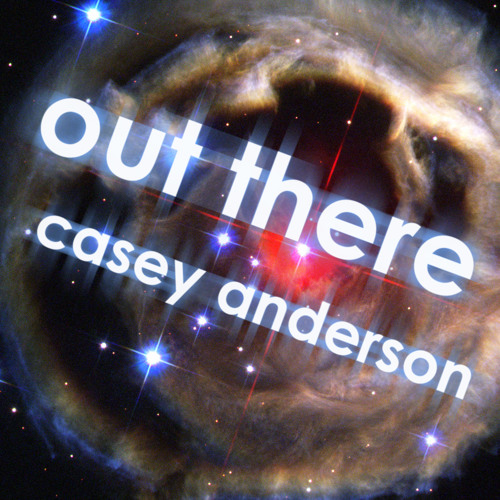 Casey Anderson - Out There (Techno Mix)