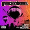Gym Class Heroes - Ass Back Home (Reckz Bootleg) FREE DOWNLOAD