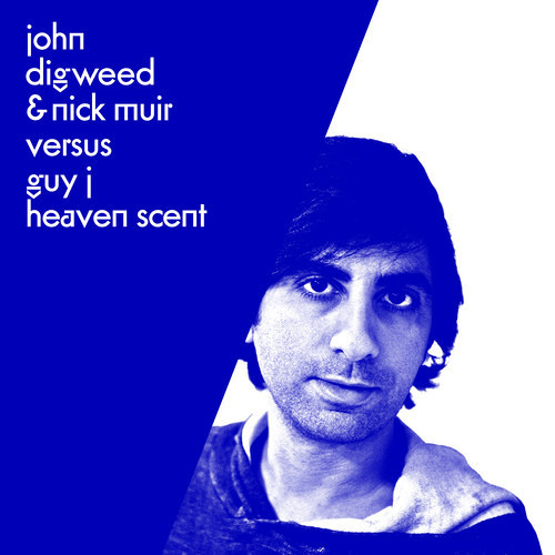 John Digweed & Nick Muir Versus Guy J - Heaven Scent