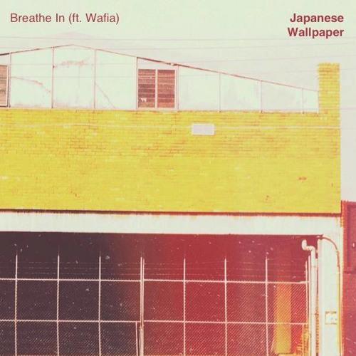 Japanese Wallpaper - Breathe In (ft. Wafia) (ZTN0003)