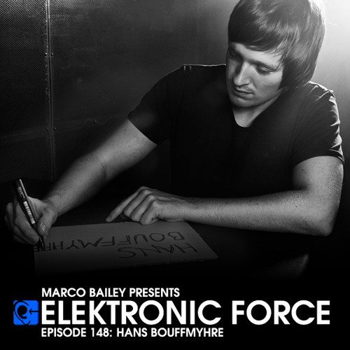 Elektronic Force Podcast 148 with Hans Bouffmyhre