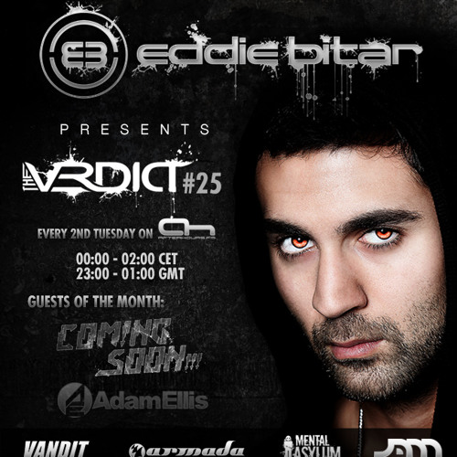 Eddie Bitar - The Verdict 025 with Coming Soon & Adam Ellis Guest Mix