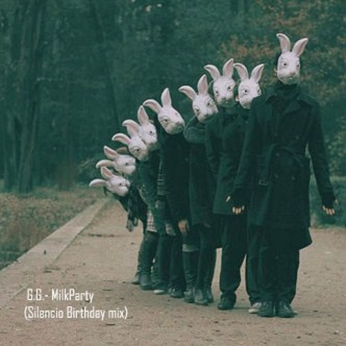 G.G. - Milk Party (Silencio Birthday Mix)
