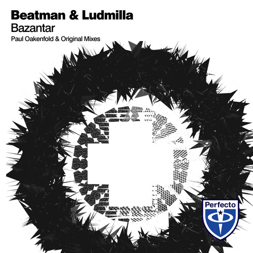 Beatman & Ludmilla - Bazantar (Paul Oakenfold Remix)