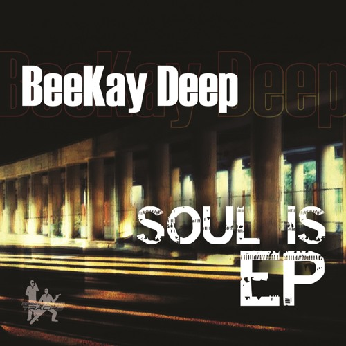 BeeKay Deep - My Own Part&Soul - Sean Smith's Smooth Agent Mix