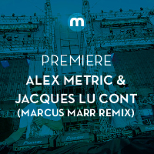 Premiere: Alex Metric & Jacques Lu Cont feat Malin 'Safe With You' (Marcus Marr unsafe remix)