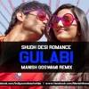 Gulabi ( Shuddh Desi Romance ) Manish Goswami Remix