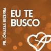 01 - Eu te Busco   Vineyard Music Brasil   Pr. Jônatas Bezerra