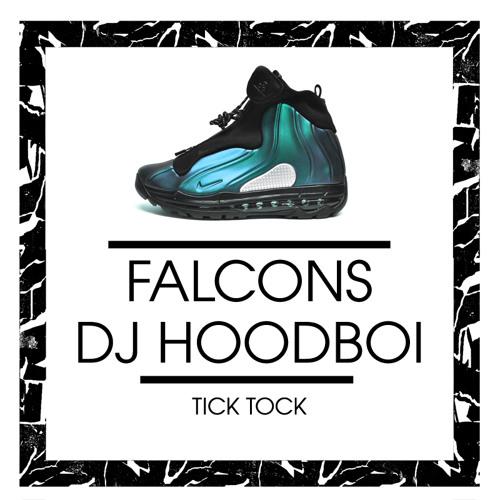 Falcons x DJ Hoodboi - Tick Tock