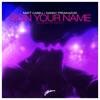 Matt Caseli & Danny Freakazoid - Sign Your Name (Across My Heart)