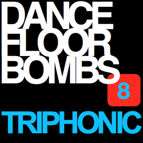 DANCEFLOOR BOMBS 8 - MIXED BY TRIPHONIC