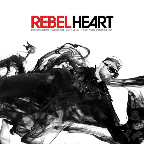 Damian Lazarus - Rebel Heart On Robot Heart - Burning Man 2013