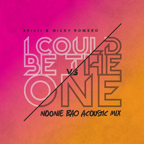 Avicii vs. Nicky Romero - I Could Be the One (Noonie Bao Acoustic Mix)