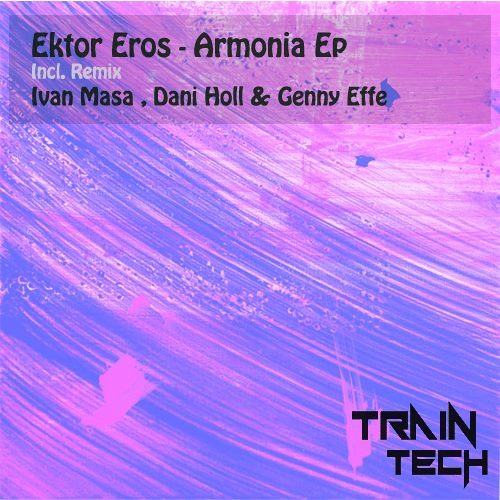 Ektor Eros - Armonia (Dani Holl, Genny Effe Remix) //Out on Traintech Records