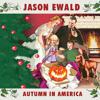 Jason Ewald - Autumn in America
