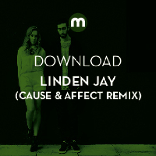 Download: Linden Jay (Cause & Affect remix)