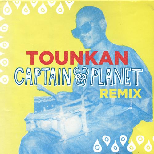 Tounkan (Captain Planet Remix)
