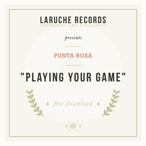 #14. Punta Rosa - Playing Your Game (Free Honey)
