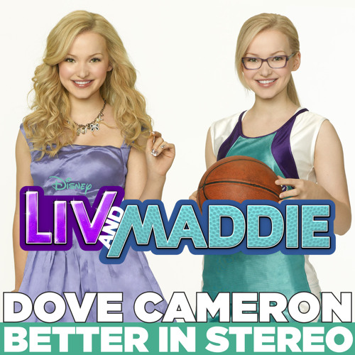 Dove Cameron - Better In Stereo (from Liv & Maddie)