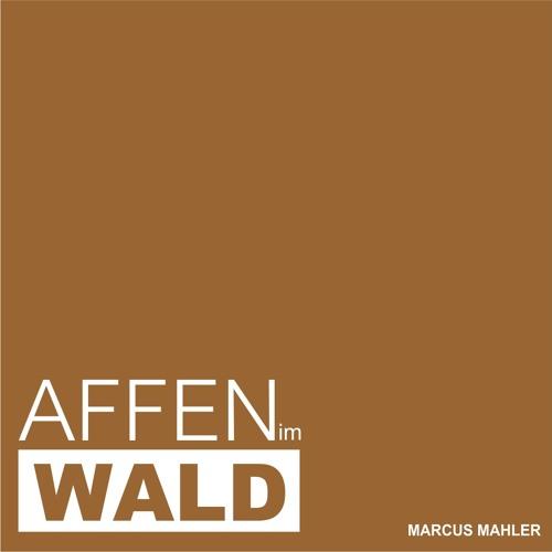 Affen im Wald - Marcus Mahler (Original Mix)FREE DOWNLOAD