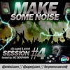 DJ X MIND and DJ Super J - Make Some Noise (Session 4) Hosted by MC DeafHawk