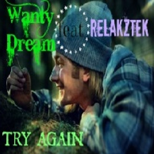 Try Again (full) feat wanty dream