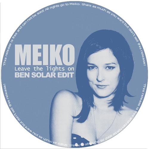 Meiko - Leave The Lights On [Ben Solar Edit] (Download)