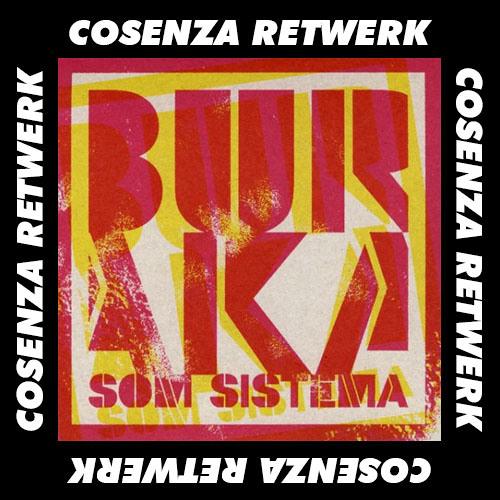 Buraka Som Sistema - Hangover (Cosenza Retwerk)