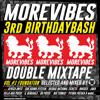 More Vibes - Third Birthday Bash Double Mixtape - Vol.1  - Foundation