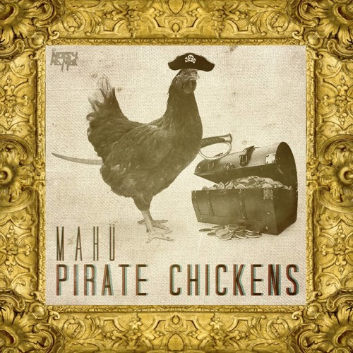 Mahü - Pirate Chickens (Original Mix) *Free Download*
