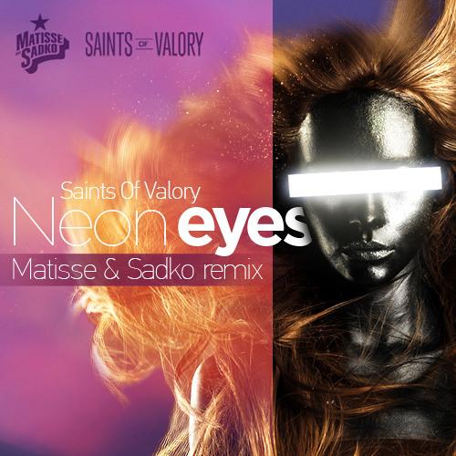 Saints of Valory - Neon Eyes (Matisse & Sadko Remix)