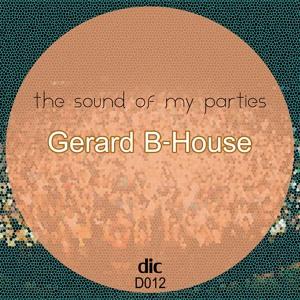 Gerard b-house - The Sound Of My Parties (Original Mix) (Dic Music)