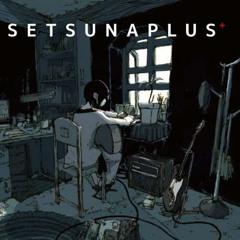 【Itou Kashitarou】 Setsuna Plus (刹那プラス)