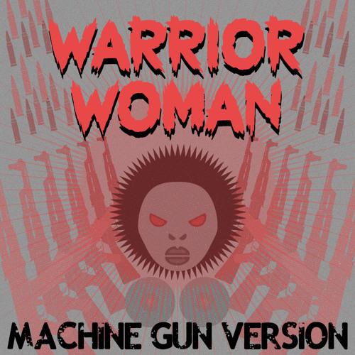 Warrior Woman (Machine Gun Version) by PARAM