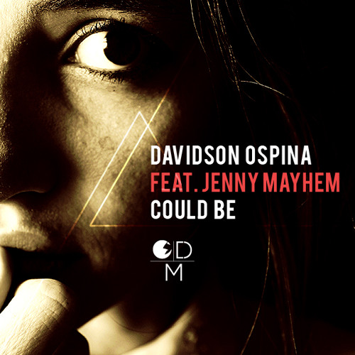 Davidson Ospina Ft. Jenny Mayhem - Could Be (Main Mix)