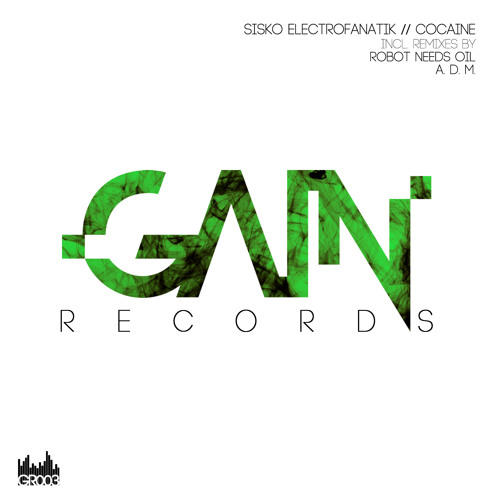 Sisko Electrofanatik - Cocaine [Gain Records]