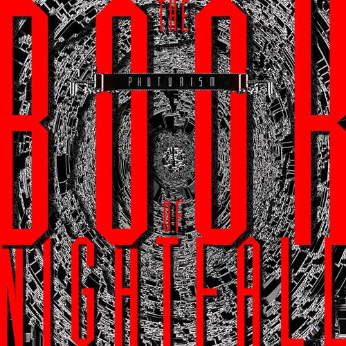 Phuturism: The Book of Nightfall