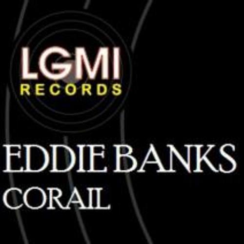 Eddie Banks - Corail (Original Mix) [LGMI RECORDS]