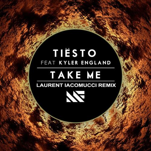 Tiesto - Take Me (Laurent Iacomucci Remix)