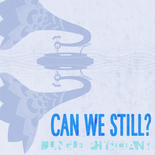 Can We Still?