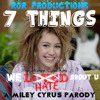 7 Things We Hate (Miley Cyrus 7 Things Parody)