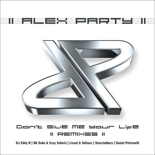 Alex Party - Don't Give Me Your Life (DJ Eddy - N Remix 2k13 Radio Edit)