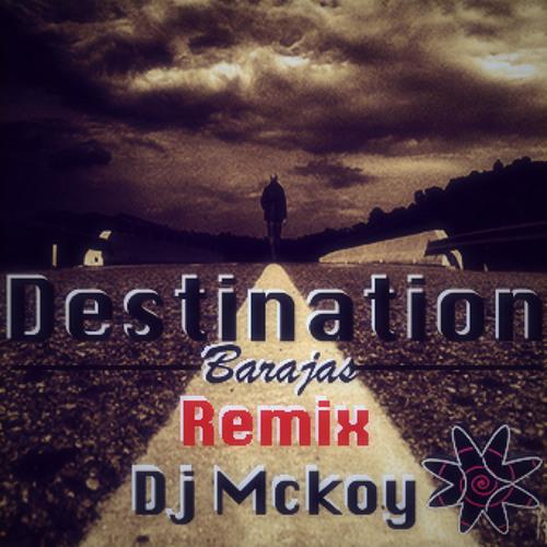 Barajas-Destination-Dj Mckoy (Remix)